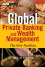 Image for Global Private Banking and Wealth Management : The New Realities