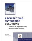 Image for Architecting enterprise solutions  : patterns for high-capability internet-based systems