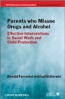 Image for Parents Who Misuse Drugs and Alcohol: Effective Interventions in Social Work and Child Protection