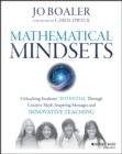 Image for Mathematical mindsets  : unleashing students' potential through creative math, inspiring messages, and innovative teaching