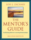 Image for The mentor's guide  : facilitating effective learning relationships
