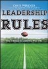 Image for Leadership rules: how to become the leader you want to be