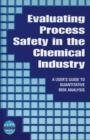 Image for Evaluating process safety in the chemical industry: a user's guide to quantitative risk analysis
