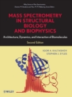 Image for Mass spectrometry in structural biology and biophysics  : architecture, dynamics, and interaction of biomolecules