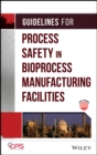 Image for Guidelines for process safety in bioprocess manufacturing facilities
