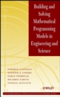 Image for Building and Solving Mathematical Programming Models in Engineering and Science