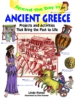 Image for Spend the day in ancient Greece  : projects and activities that bring the past to life