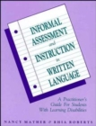 Image for Informal assessment and instruction in written language  : a practitioner's guide for students with learning disabilities