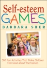 Image for Self-esteem games  : 300 fun activities that make children feel good about themselves
