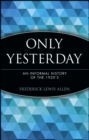 Image for Only yesterday  : an informal history of the 1920's