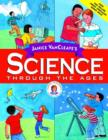 Image for Janice VanCleave's science through the ages.