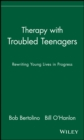 Image for Therapy with troubled teenagers  : rewriting young lives in progress