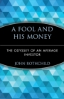 Image for A fool and his money  : the odyssey of an average investor