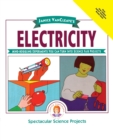 Image for Janice VanCleave's Electricity : Mind-boggling Experiments You Can Turn Into Science Fair Projects