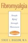 Image for Fibromyalgia  : simple relief through movement