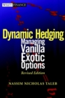 Image for Dynamic hedging  : managing vanilla and exotic options