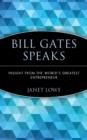 Image for Bill Gates speaks  : insight from the world's greatest entrepreneur