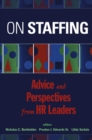 Image for On staffing  : perspectives on the human capital cycle