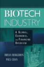 Image for Biotech industry  : a global, economic, and financing overview