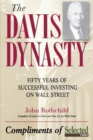 Image for The Davis dynasty  : fifty years of successful investing on Wall Street