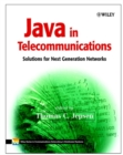 Image for Java in telecommunications  : solutions for next generation networks