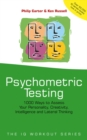 Image for Psychometric testing  : 1000 ways to assess your personality, creativity, intelligence and lateral thinking