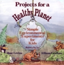 Image for Projects for a Healthy Planet : Simple Environmental Experiments for Kids