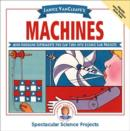 Image for Machines : Mind-boggling Experiments You Can Turn into Science Fair Projects