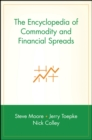 Image for The encyclopedia of commodity and financial spreads