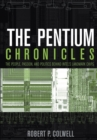 Image for The Pentium chronicles  : the people, passion, and politics behind Intel's landmark chips