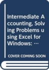 Image for Intermediate accounting  : principles and analysis, solving problems using Excel for Windows : WITH Take Action!