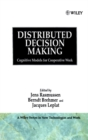 Image for Distributed Decision Making : Cognitive Models for Cooperative Work