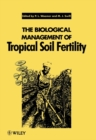 Image for The Biological Management of Tropical Soil Fertility