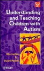 Image for Understanding and Teaching Children with Autism