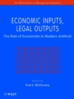 Image for Economic inputs, legal outputs  : the role of economists in modern antitrust