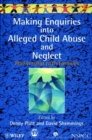 Image for Making enquiries into alleged child abuse and neglect  : partnership with families
