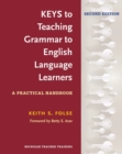 Image for Keys to Teaching Grammar to English Language Learners : A Practical Handbook