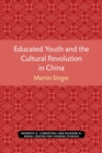 Image for Educated youth and the cultural revolution in China