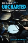 Image for Uncharted  : creativity and the expert drummer