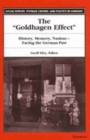 Image for The Goldhagen Effect : History, Memory, Nazism - Facing the German Past