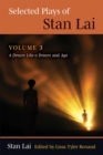 Image for Selected plays of Stan LaiVolume 3