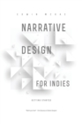 Image for Narrative Design for Indies : Getting Started
