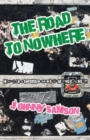 Image for The Road To Nowhere : How to be a successful failure in the music industry!