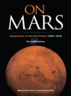 Image for On Mars: exploration of the red planet, 1958-1978 : the NASA history