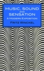 Image for Music, sound and sensation  : a modern exposition
