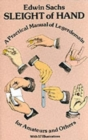 Image for Sleight of Hand : Practical Manual of Legerdemain for Amateurs and Others