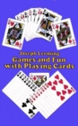 Image for Games and Fun with Playing Cards