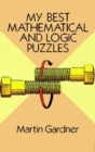 Image for My Best Mathematical and Logic Puzzles