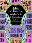 Image for Celtic and Medieval Alphabets : 53 Complete Fonts