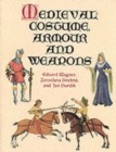 Image for Medieval costume, armour and weapons